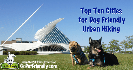 Top 10 Cities for Urban Hiking from @GoPetFriendly